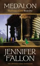 Medalon ebook by Jennifer Fallon