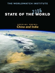 State of the World 2006 - Special Focus: China and India ebook by The Worldwatch Institute