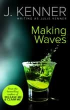 Making Waves (Mills & Boon Spice) ebook by Julie Kenner