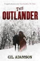 The Outlander ebook by Gil Adamson