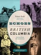 Echoes of British Columbia ebook by Robert Budd