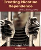 Treating Nicotine Dependence with Nitrous Oxide/Oxygen (PAN) ebook by Prof. Mark Gillman