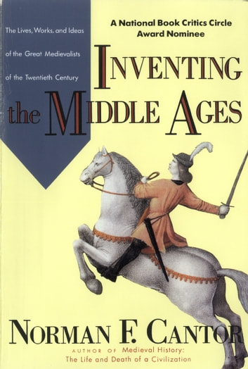 Inventing The Middle Ages ebook by Norman F. Cantor