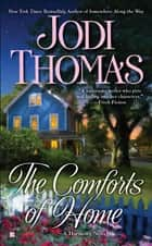 The Comforts of Home ebook by Jodi Thomas