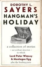 Hangman's Holiday ebook by Dorothy L. Sayers