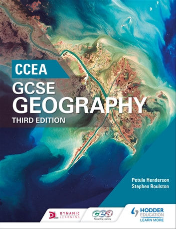 CCEA GCSE Geography Third Edition ebook by Petula Henderson,Stephen Roulston