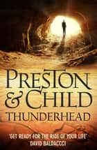 Thunderhead ebook by Douglas Preston, Lincoln Child
