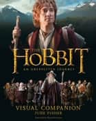 Visual Companion (The Hobbit: An Unexpected Journey) ebook by Jude Fisher