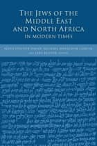 The Jews of the Middle East and North Africa in Modern Times ebook by Reeva Spector Simon,Michael Menachem Laskier,Sara Reguer