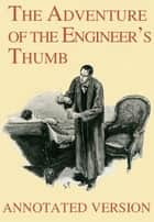 The Adventure of the Engineers Thumb - Annotated Version ebook by Arthur Conan Doyle