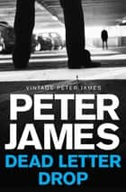 Dead Letter Drop ebook by Peter James