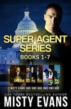 Super Agent Romantic Suspense Series Books 1-7 ebook by