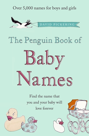 The Penguin Book of Baby Names ebook by David Pickering