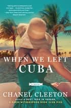 When We Left Cuba ebook by Chanel Cleeton