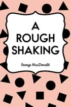 A Rough Shaking ebook by George MacDonald