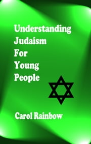 Understanding Judaism for Young People ebook by Carol Rainbow