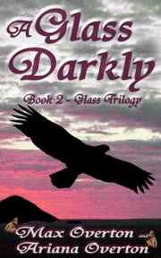 Glass Trilogy Book 2: A Glass Darkly ebook by Max Overton