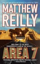 Area 7 - A Shane Schofield Thriller ebook by Matthew Reilly