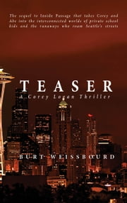 Teaser - A Corey Logan Thriller ebook by Burt Weissbourd