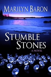 Stumble Stones: A Novel ebook by Marilyn  Baron