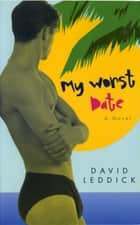 My Worst Date ebook by David Leddick