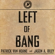 Left of Bang - How the Marine Corps' Combat Hunter Program Can Save Your Life audiobook by Jason A. Riley, Patrick Van Horne