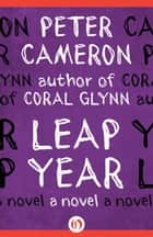 Leap Year ebook by Peter Cameron