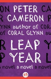 Leap Year - A Novel ebook by Peter Cameron