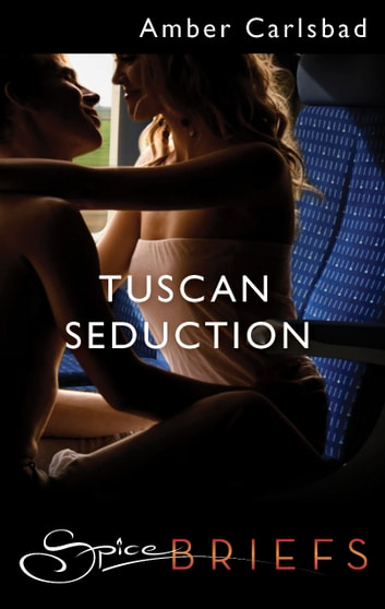 Tuscan Seduction ebook by Amber Carlsbad