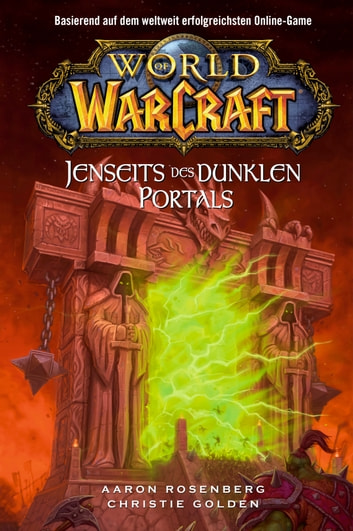 World of Warcraft: Jenseits des dunklen Portals - Roman zum Game ebook by Christie Golden,Aaron Rosenberg