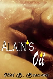 Alain's Oil ebook by Nial B. Beauvais