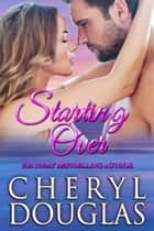 Starting Over ebook by Cheryl Douglas