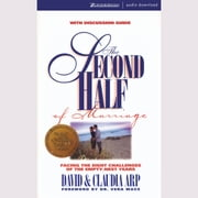 The Second Half of Marriage - Facing the Eight Challenges of Every Long-Term Marriage audiobook by David and Claudia Arp