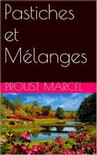 Pastiches et Mélanges ebook by Proust Marcel