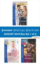 Harlequin Special Edition August 2016 Box Set 1 of 2 - Her Maverick M.D.\His Badge, Her Baby...Their Family?\Always the Best Man ebook by Teresa Southwick, Stella Bagwell, Michelle Major