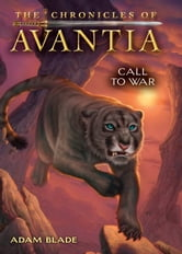 The Chronicles of Avantia #3: Call to War ebook by Adam Blade