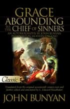 Grace Abounding to The Chief of Sinners ebook by Bunyan,John