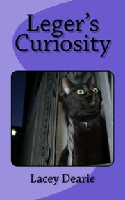 Leger's Curiosity ebook by Lacey Dearie