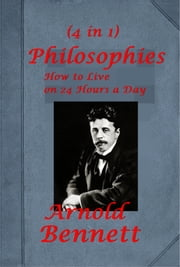 Arnold Bennett Pocket Philosophies Essays Anthologies ebook by Arnold Bennett