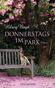 Donnerstags im Park - Roman ebook by Hilary Boyd
