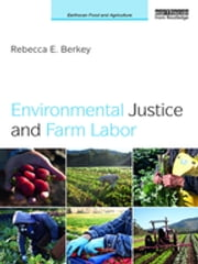 Environmental Justice and Farm Labor ebook by Kobo.Web.Store.Products.Fields.ContributorFieldViewModel