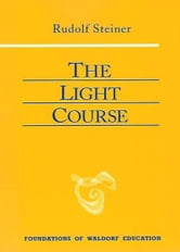 The Light Course ebook by Rudolf Steiner, Raoul Cansino