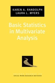 Basic Statistics in Multivariate Analysis ebook by Karen A. Randolph,Laura L. Myers