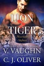 Lion Hearts Tiger ebook by V. Vaughn
