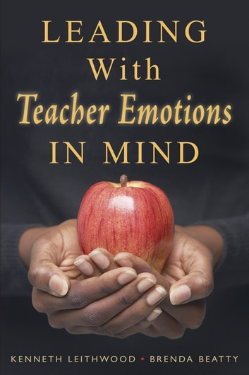 Leading With Teacher Emotions in Mind ebook by