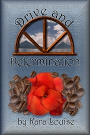 Drive and Determination ebook by Kara Louise