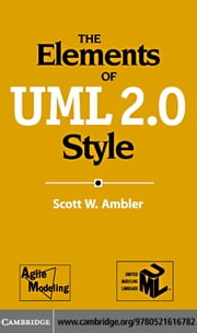 The Elements of UML 2.0 Style ebook by Ambler, Scott, W.