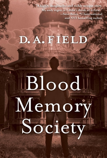 Blood Memory Society ebook by D.A. Field