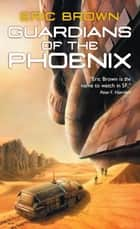 Guardians of the Phoenix ebook by Eric Brown