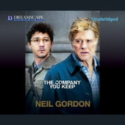 The Company You Keep audiobook by Neil Gordon